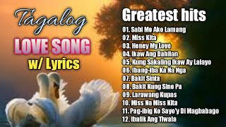 Best Tagalog Love Songs 70's 80's 90's With Lyrics Playlist - Nonstop OPM Love Songs Lyrics
