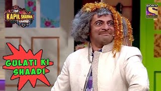Dr. Gulati Finally Gets Married - The Kapil Sharma Show