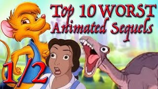 Top 10 WORST Animated Sequels 1/2