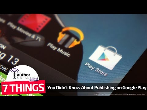 7 Things You Didn't Know About Publishing on Google Play
