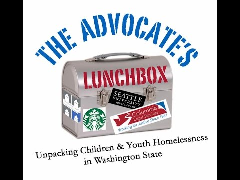 Advocates Lunchbox - Unpacking Children & Youth Homelessness in Washington State