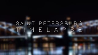 Saint-Petersburg - TimeLapse in 4K