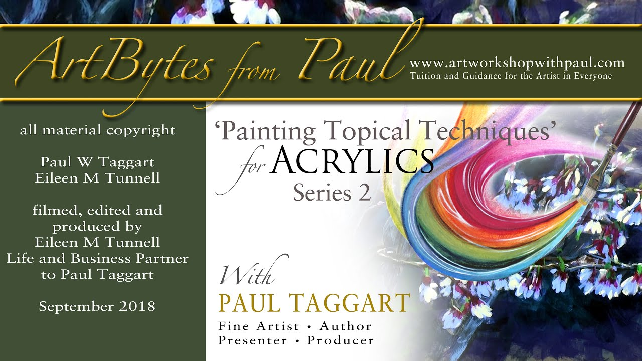 'ArtBytes from Paul' - '[Series 2] Painting Topical Techniques for Acrylics with Paul Taggart'