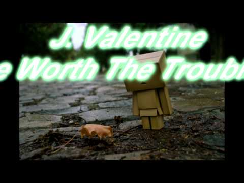 J Valentine  She Worth The Trouble