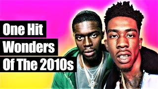 One Hit Wonders Of The 2010s (Hip-Hop) [2010 - 2019]