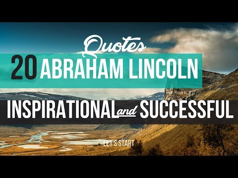 20 Abraham Lincoln Quotes | Inspirational & Successful