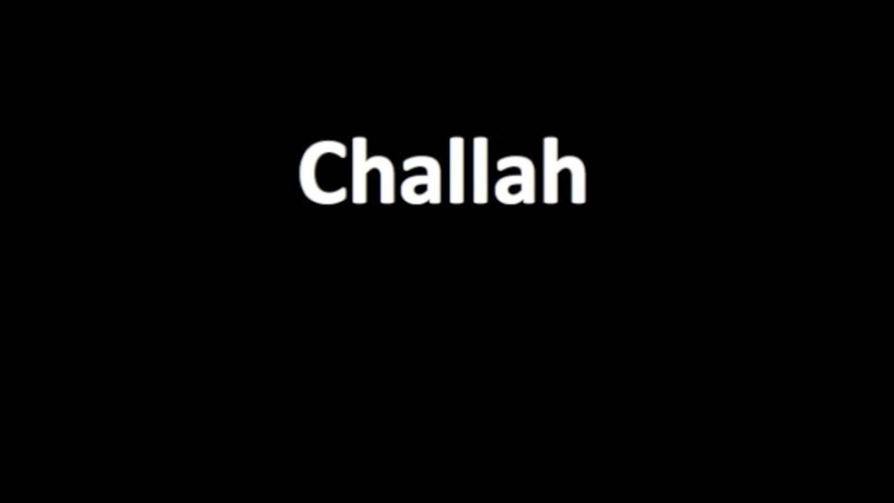 How to pronounce Challah