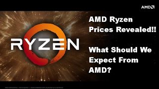 amd ryzen zen prices performance and benchmarks expectations revealed