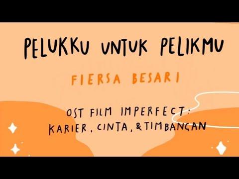 Fiersa Besari - Pelukku Untuk Pelikmu | Ost. Film IMPERFECT