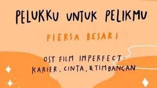 Fiersa Besari Pelukku Untuk Pelikmu Ost Film Imperfect MP3