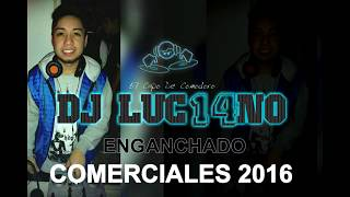 Enganchado comerciales 2016 - mixer zone dj luc14no antileo - mix