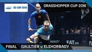 Squash: Gaultier v Mar. Elshorbagy - Grasshopper Cup 2016 - Final Highlights