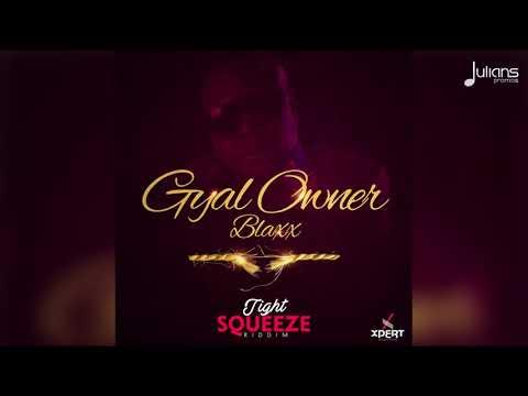 """Blaxx - Gyal Owner """"2019 Soca"""" (Trinidad)"""