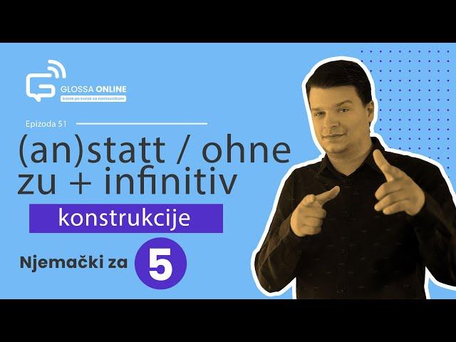 Njemački za 5 - (an)statt / ohne zu + infinitivske konstrukcije (Epizoda 51)