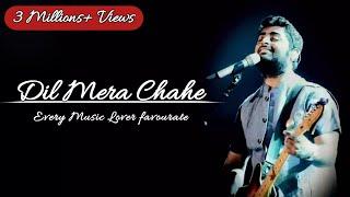 Yuhi Nhi Tujhpe Dil Ye Fida Hai Full Song (Lyrics) Arijit Singh | Dil Mera Chahe
