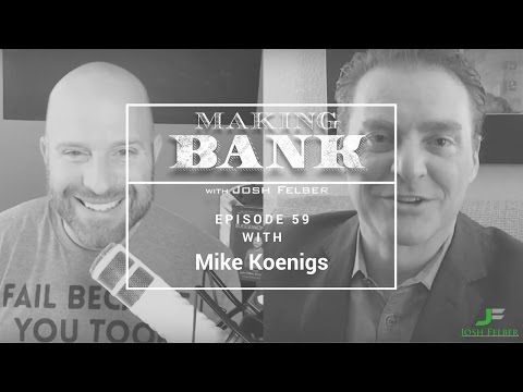 Becoming a Successful Entrepreneur with Guest Mike Koenigs: MakingBank S1E59