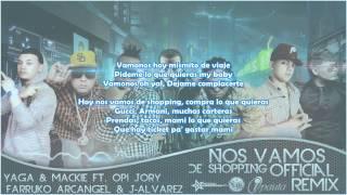 Yaga Y Mackie Ft.Opi Arcangel Alvarez Farruko Jory - Nos Vamos De Shopping(Letra)(Official Remix)