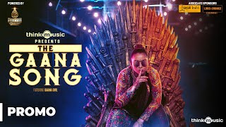 Think Music Presents The Gaana Song Featuring Gaana Girl (PROMO)