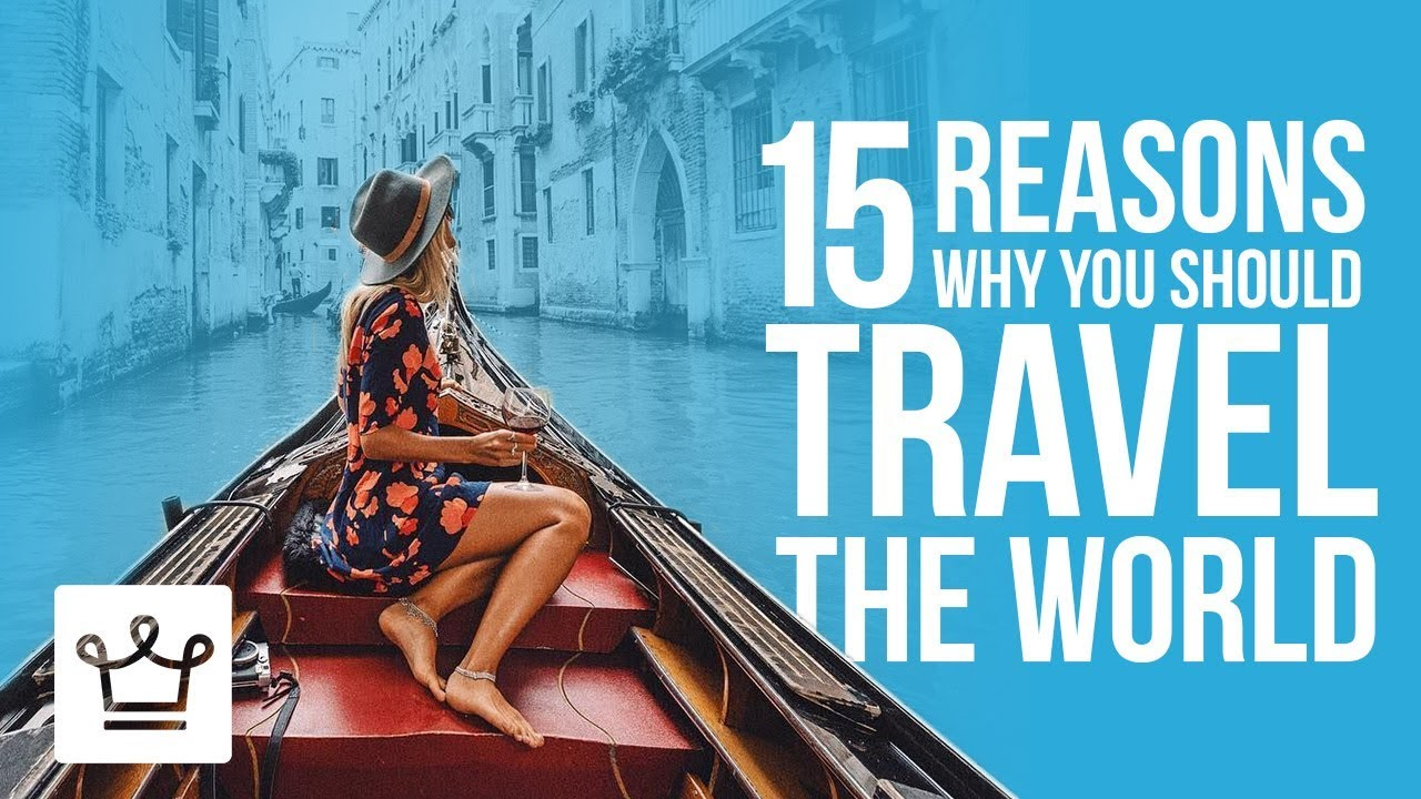 15 Reasons Why You Should Travel the World