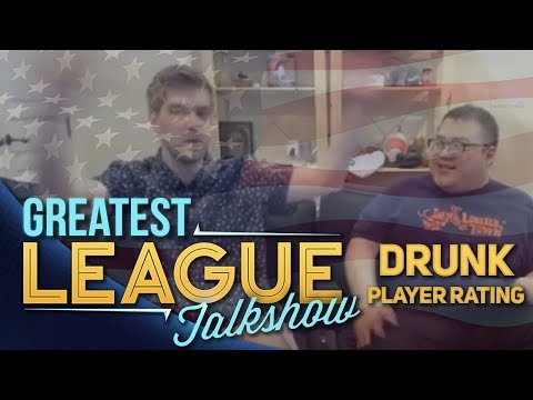 Greatest League Talkshow (GLT) - Drunk Player Rating [SPECIAL]