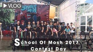Vlog #15 - School Of Mosh 2017 - Contest Day