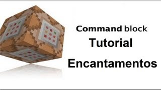 Minecraft - Command Block #4 - Encantamentos Por Comand Blocks