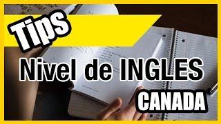 Nivel de ingles para emigrar a Canada y TIPS de como aprender