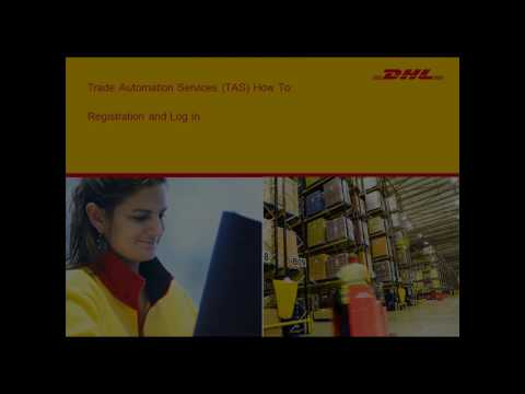 DHL Trade Automation Services How To - Register and Login