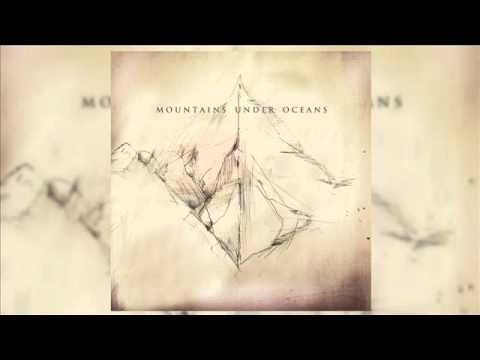 Mountains Under Oceans - Mountains Under Oceans (Full EP 2014)