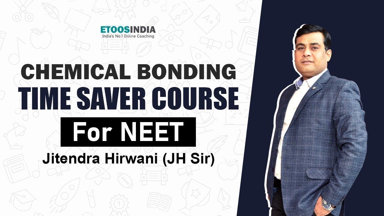 Chemical Bonding | Time Saver Course | NEET | Jitendra hirwani (JH) Sir | ETOOSINDIA