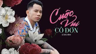 Cuộc Vui Cô Đơn - Lê Bảo Bình [MV LYRIC VIDEO] #cuocvuicodon #lebaobinh