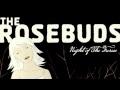 The Rosebuds - Leaves Do Fall