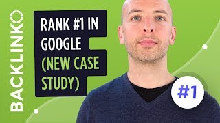 How to Rank #1 in Google [New Step-by-Step Case Study]