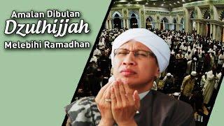 Download Video Amalan Dibulan Dzulhijjah Melebihi Ramadhan - Buya Yahya MP3 3GP MP4