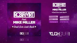 Robi & Vir-T feat. Mike Miller - Don't Ever Look Back (Commercial Club Crew Remix Edit)