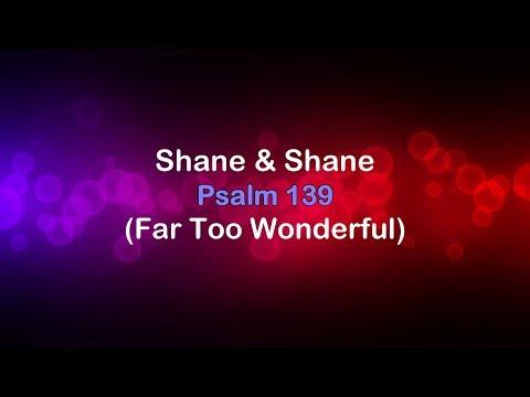 Psalm 139 (Far Too Wonderful) - Shane & Shane [lyrics] HD
