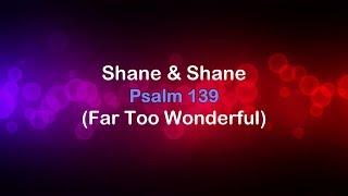 Psalm 139 Far Too Wonderful Shane amp Shane Musica HD