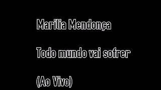 Baixar Marília Mendonça-Todo mundo vai sofrer (Letra) (Show Ao vivo)
