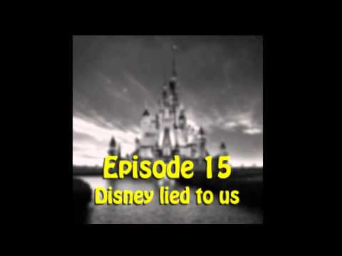 Ep 15: Disney lied to us.