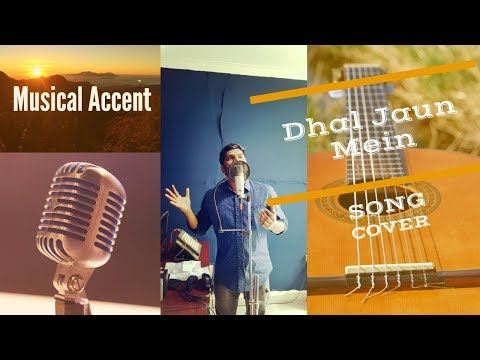 Dhal Jaun Mein I Song  I Musical Accent I 2018