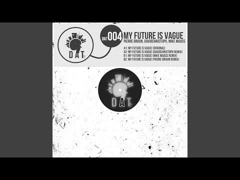 My Future Is Vague (Pierre Braun Remix)