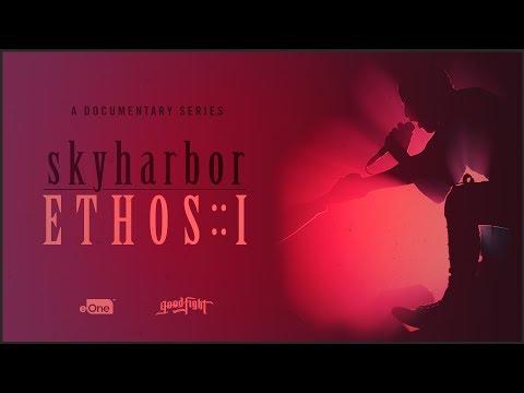 SKYHARBOR - Ethos: A Documentary Series (Part 1)
