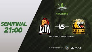 COPA SIEGE 6# (Semifinal) - EnX e-Sports VS Fierci Gaming - Rainbow Six Siege (PS4)