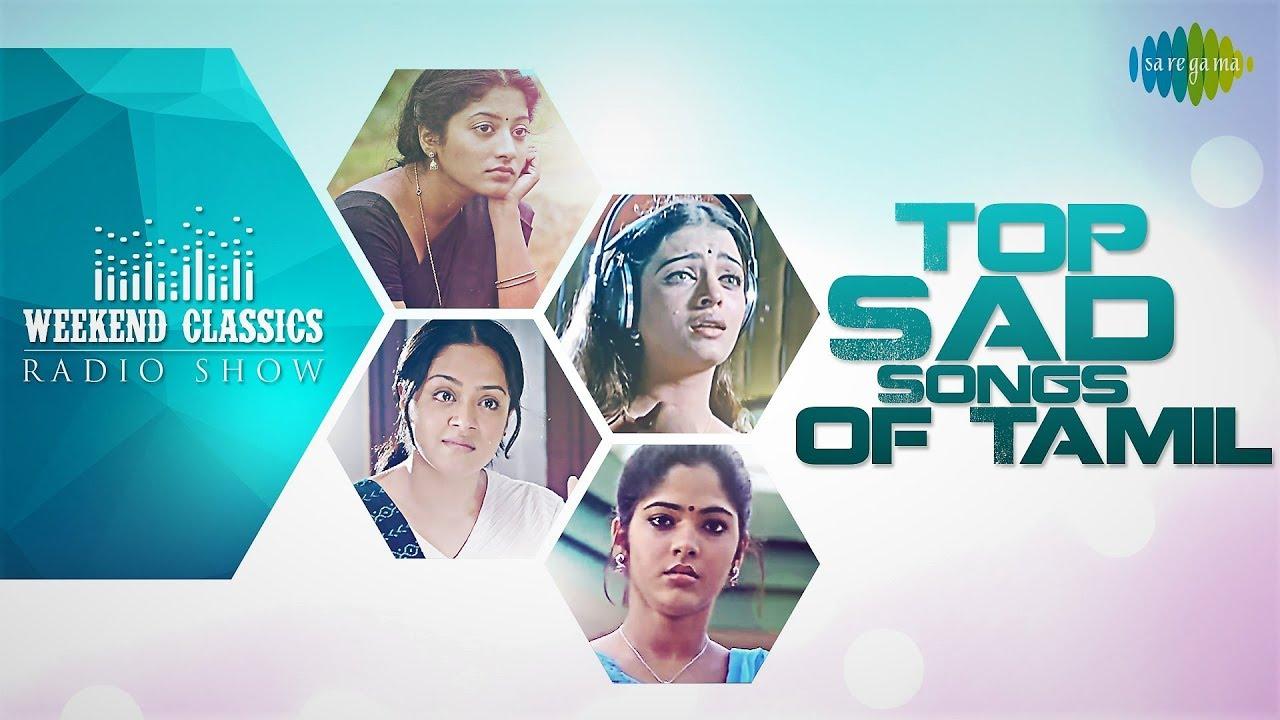 Top Sad Songs of Tamil -Weekend Classic Radio Show | RJ Mana | Venmathi |Evano Oruvan |Vaartha Onnu