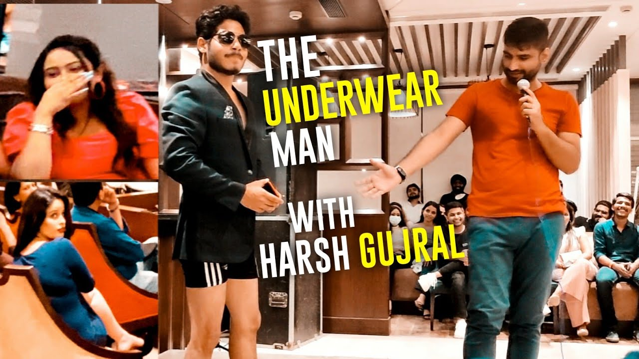 THE UNDERWEAR MAN WITH HARSH GUJRAL : STAND UP COMEDY   Below 30