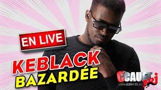 Bazardée - KeBlack - Live - C'Cauet sur NRJ