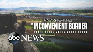 An Inconvenient Border: Where China Meets North Korea | ABC News