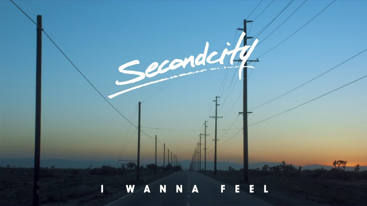 secondcity-i-wanna-feel-official-video-secondcity