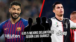 Los 5 mejores delanteros según Luis Suárez ¡No creerás en que lugar está CR7!