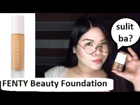 FENTY BEAUTY FOUNDATION REVIEW PHILIPPINES (yung totoo besh!)